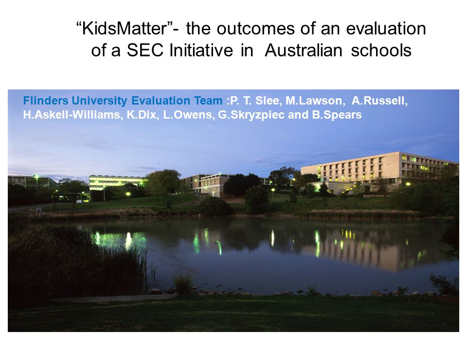 Findings (cont.) Schools that implemented KidsMatter well also had improved learning outcomes for students of up to six months more schooling, over and above any influence of socio-economic background (Dix et al, 2011).