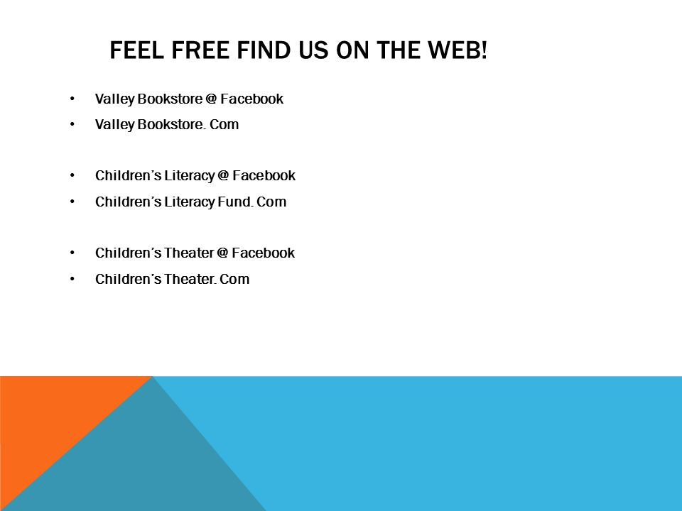 FEEL FREE FIND US ON THE WEB. Valley Bookstore @ Facebook Valley Bookstore.