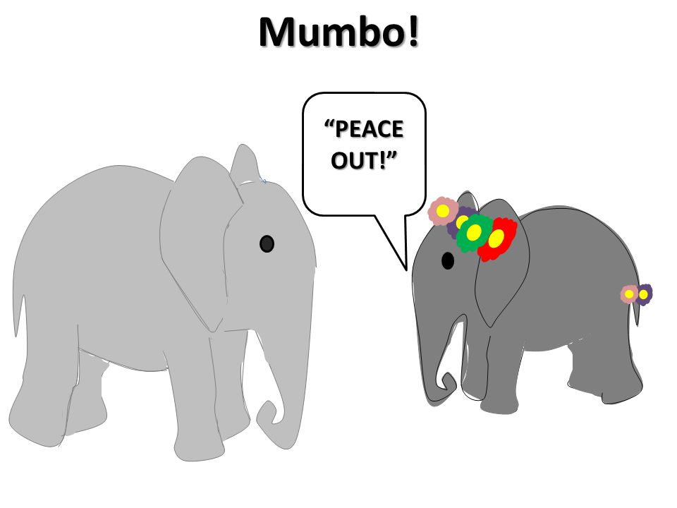 Mumbo! PEACE OUT!