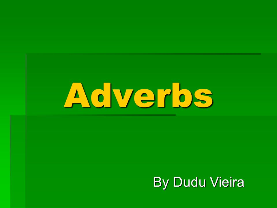 Adverbs By Dudu Vieira