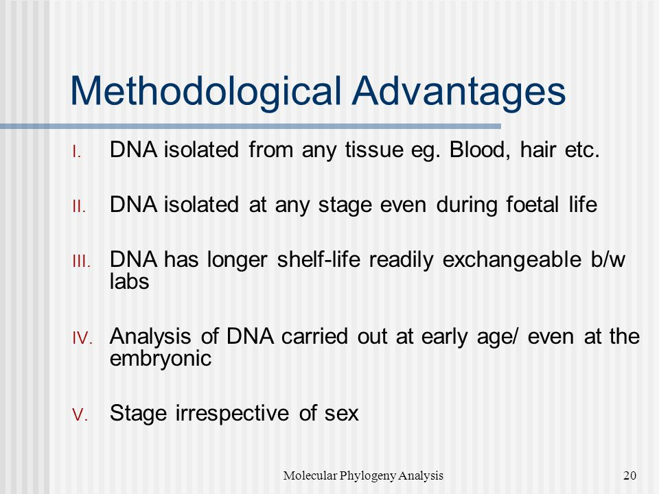 Methodological Advantages I.DNA isolated from any tissue eg.