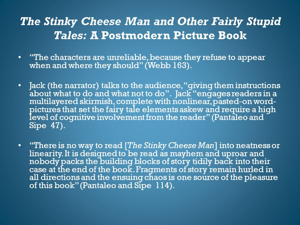 """The Stinky Cheese Man and Other Fairly Stupid Tales: A Postmodern Picture Book """"The characters are unreliable, because they refuse to appear when and"""