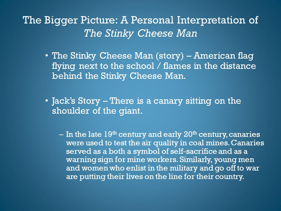 The Bigger Picture: A Personal Interpretation of The Stinky Cheese Man The Stinky Cheese Man (story) – American flag flying next to the school / flame