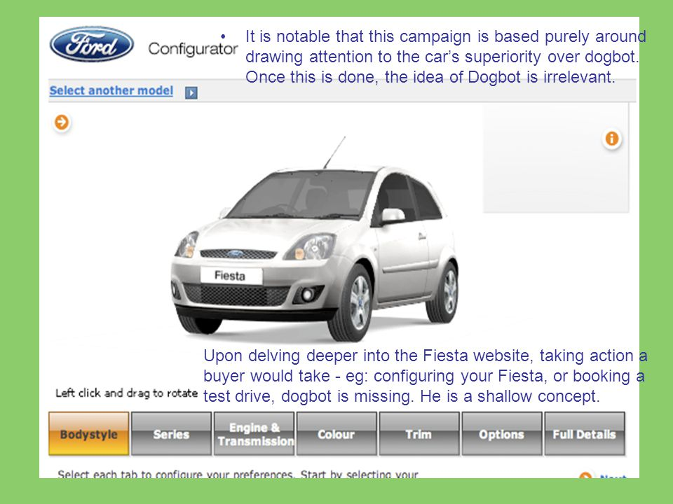 Dogbot is dropped It is notable that this campaign is based purely around drawing attention to the car's superiority over dogbot.