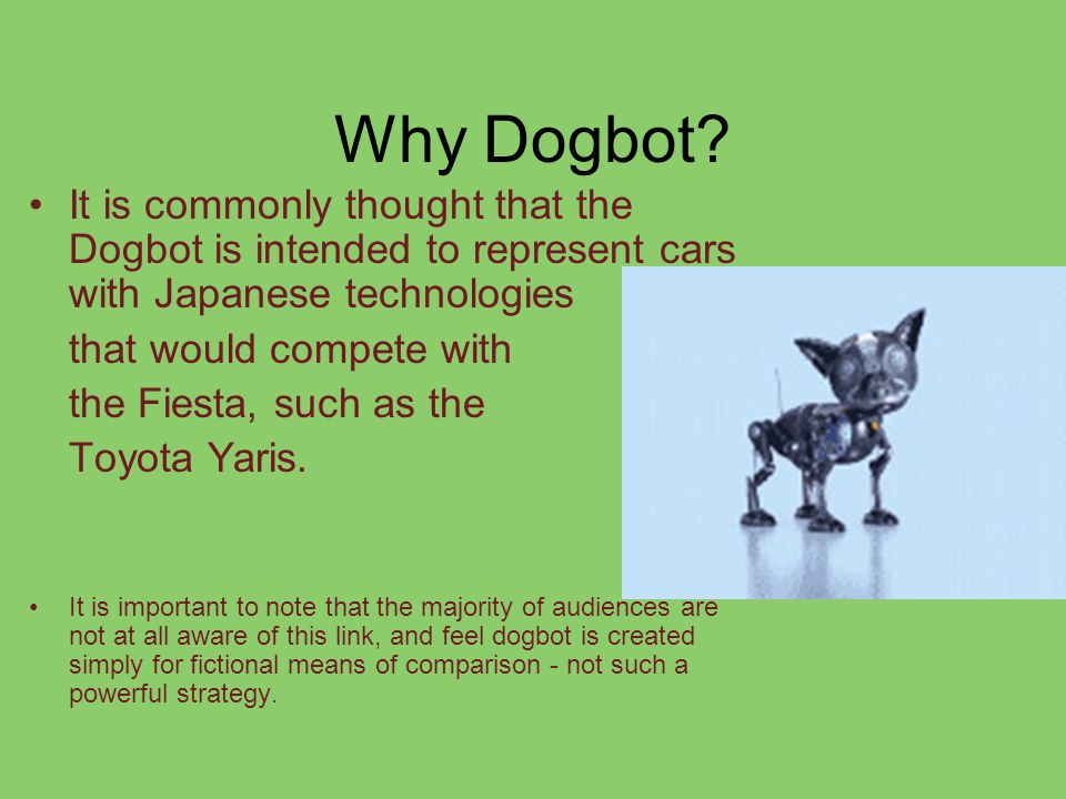 Dogbot Myspace Dogbot can take the same action Posting videos on his myspace and youtube accounts, not only of the current ads, but adding videos of new adventures that Dogbot could take part in.