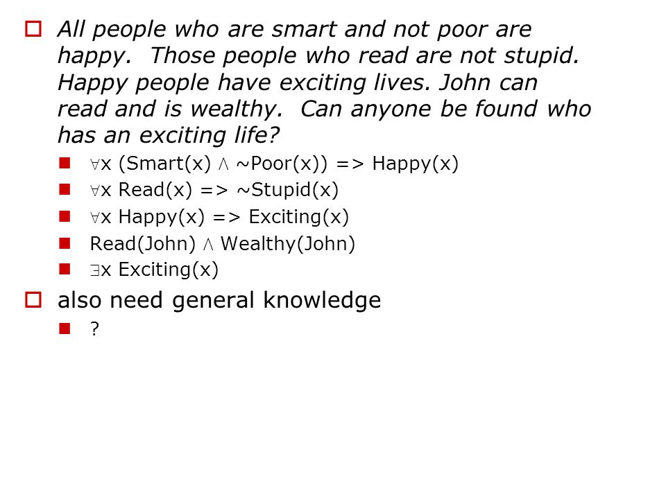  All people who are smart and not poor are happy.