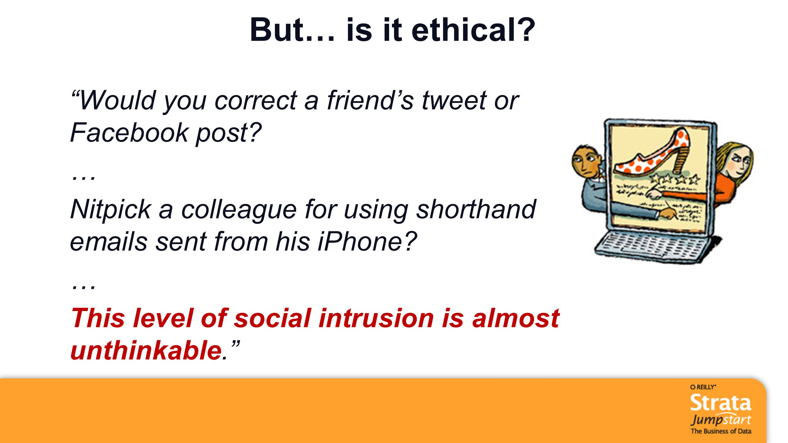 But… is it ethical. Would you correct a friend's tweet or Facebook post.