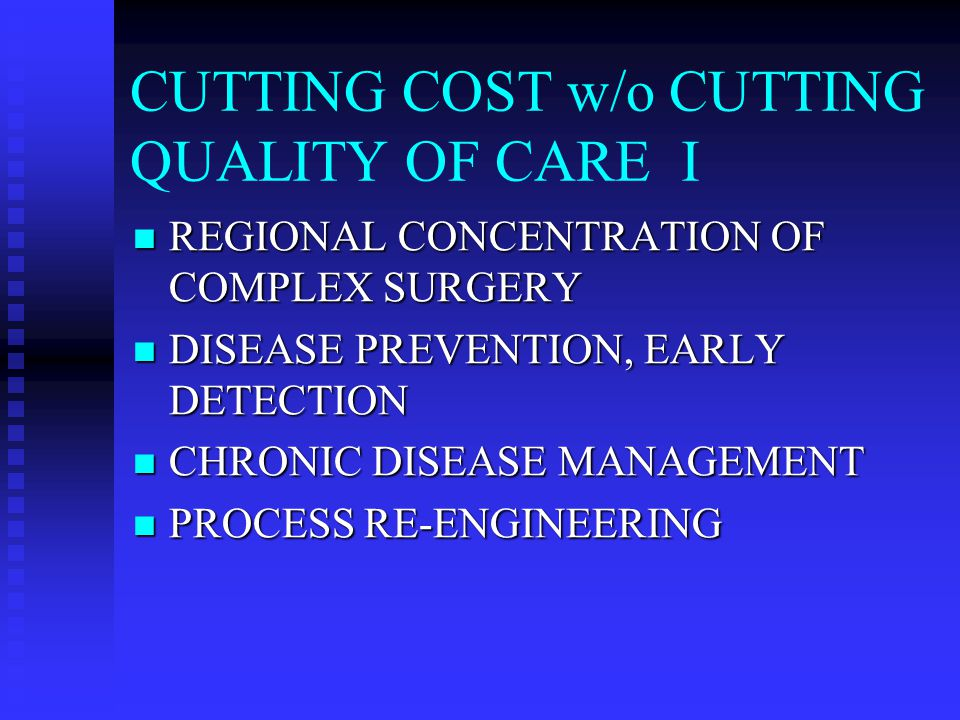 CUTTING COST w/o CUTTING THE QUALITY OF CARE II TOTAL VALUE DRUG SELECTION AND PURCHASING TOTAL VALUE DRUG SELECTION AND PURCHASING EVIDENCE-BASED PRACTICE GUIDELINES EVIDENCE-BASED PRACTICE GUIDELINES ELECTRONIC MEDICAL RECORDS ELECTRONIC MEDICAL RECORDS CQI: MISTAKES COST MONEY CQI: MISTAKES COST MONEY