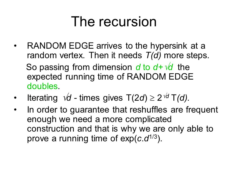 The recursion RANDOM EDGE arrives to the hypersink at a random vertex.