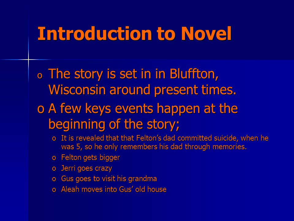 Introduction to Novel o The story is set in in Bluffton, Wisconsin around present times.