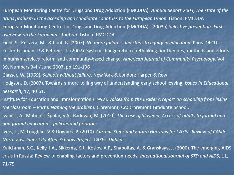 European Monitoring Centre for Drugs and Drug Addiction (EMCDDA).