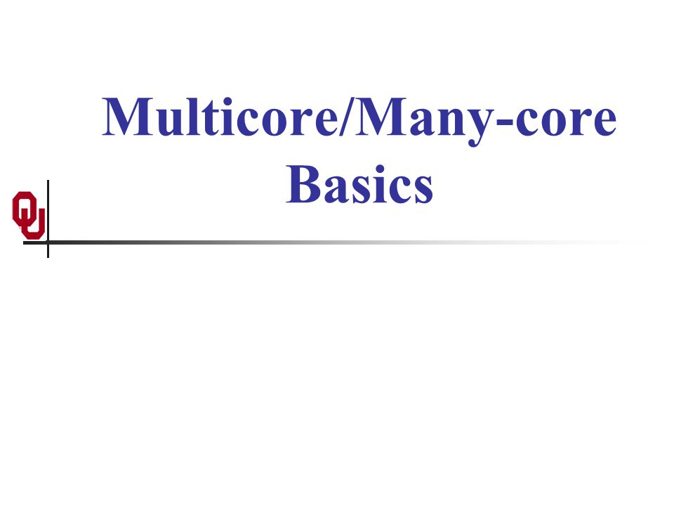 Multicore/Many-core Basics