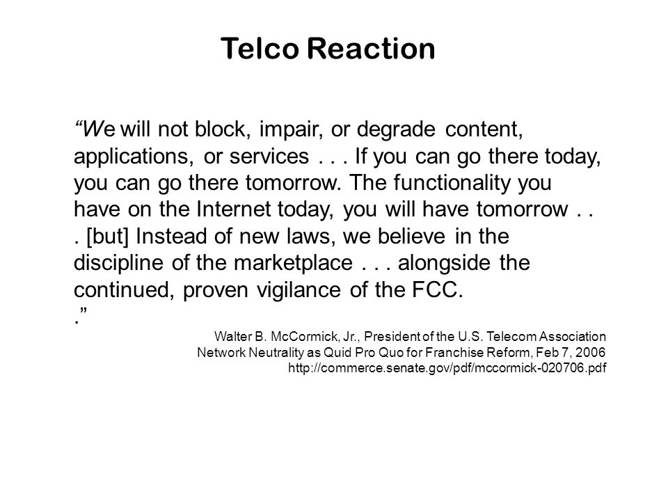 Telco Reaction We will not block, impair, or degrade content, applications, or services...
