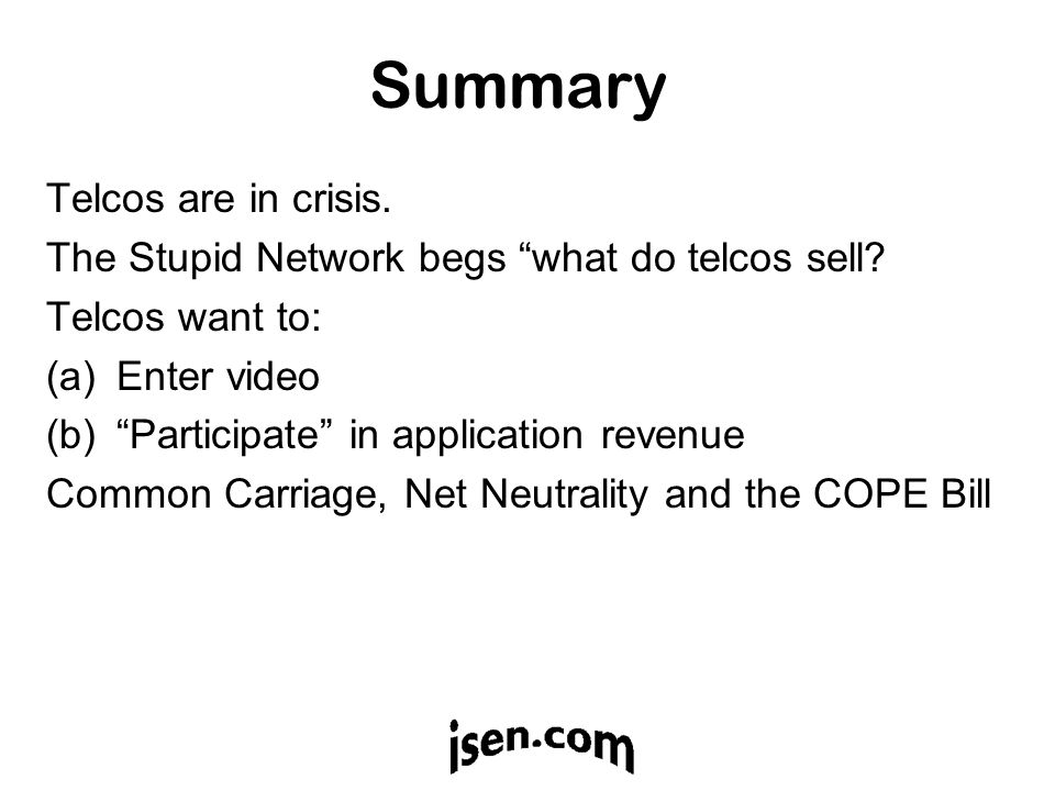 Summary Telcos are in crisis. The Stupid Network begs what do telcos sell.