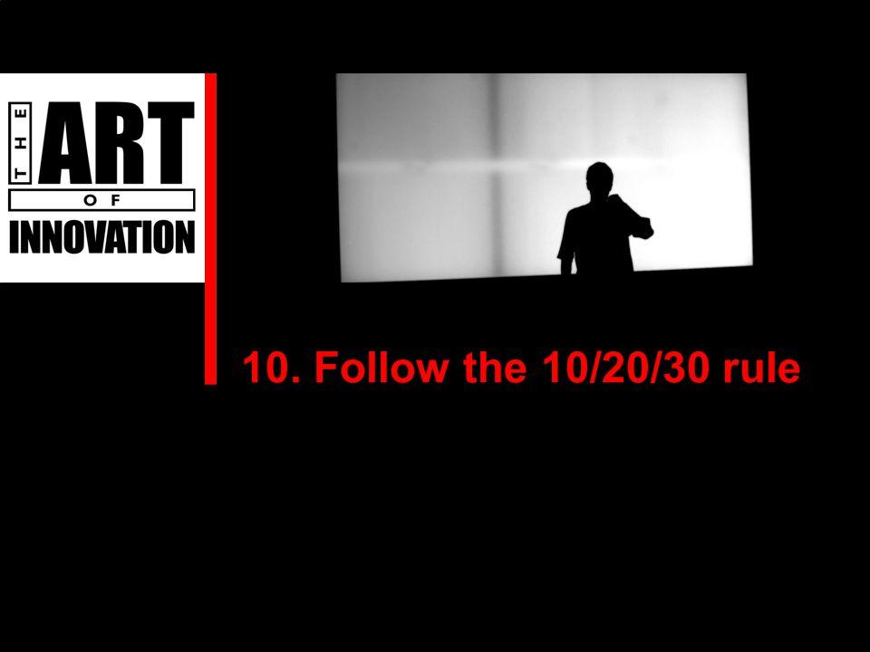 10. Follow the 10/20/30 rule