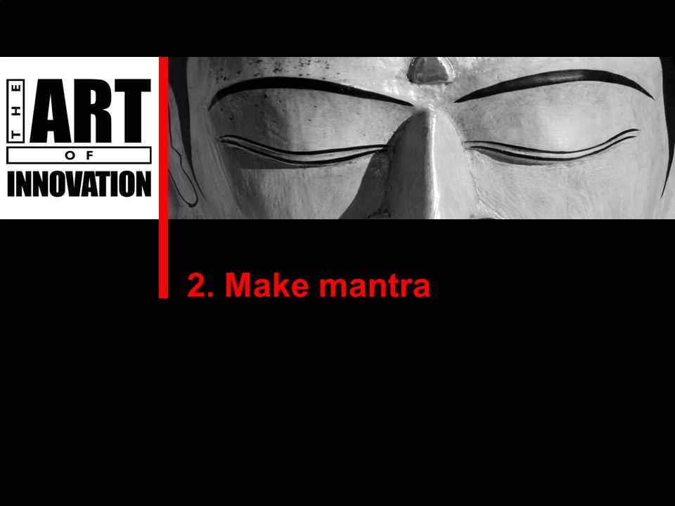 2. Make mantra