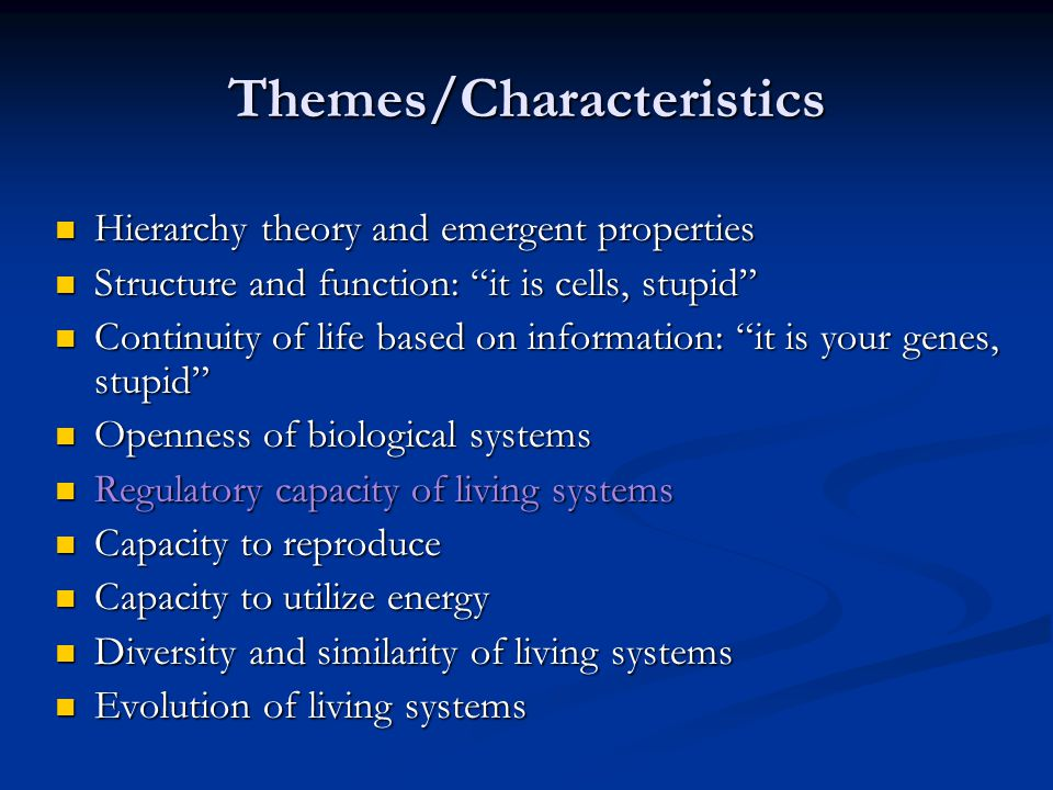 """Themes/Characteristics Hierarchy theory and emergent properties Hierarchy theory and emergent properties Structure and function: """"it is cells, stupid"""""""