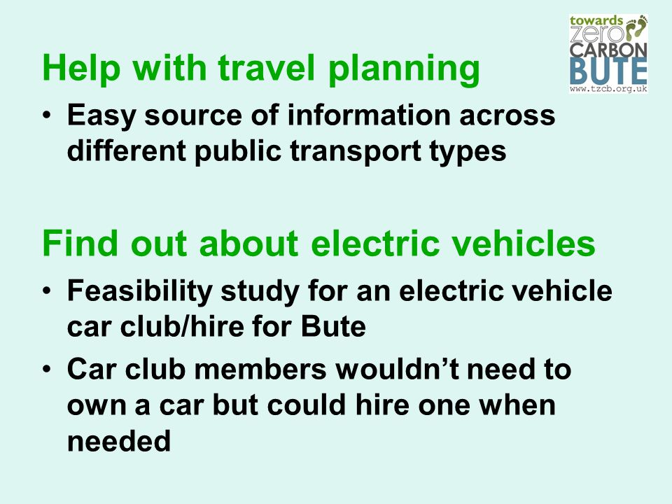 Help with travel planning Easy source of information across different public transport types Find out about electric vehicles Feasibility study for an