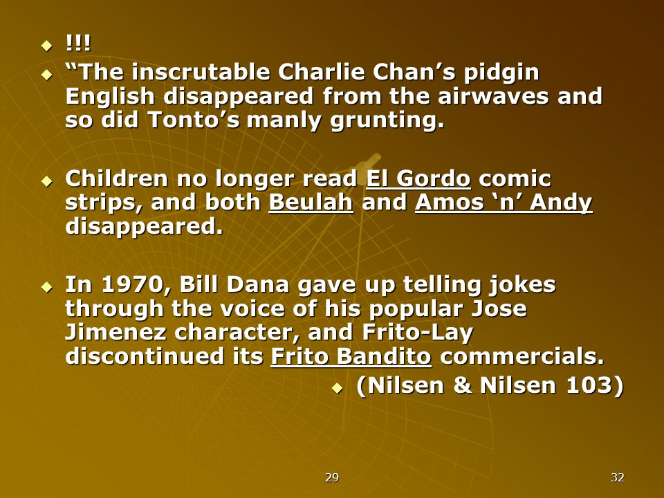 """29 32  !!!  """"The inscrutable Charlie Chan's pidgin English disappeared from the airwaves and so did Tonto's manly grunting.  Children no longer rea"""