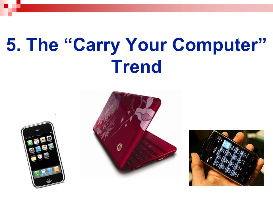 5. The Carry Your Computer Trend
