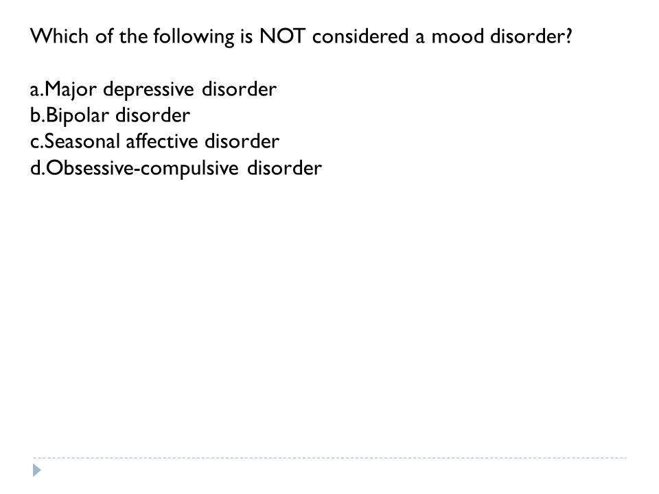 Which of the following is NOT considered a mood disorder.