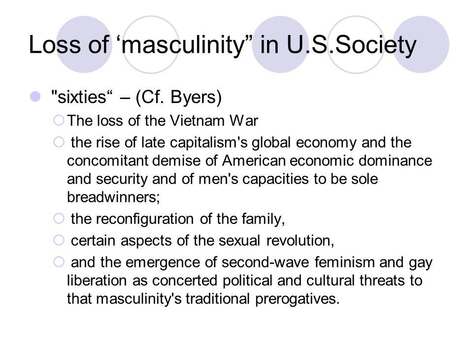 Loss of 'masculinity in U.S.Society sixties – (Cf.