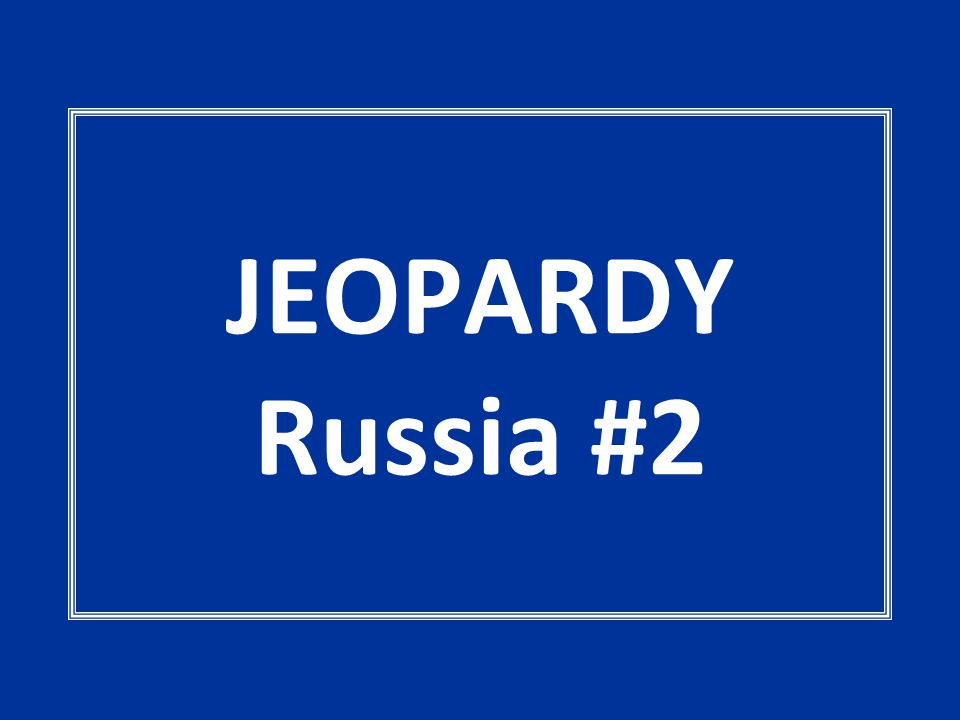 JEOPARDY Russia #2