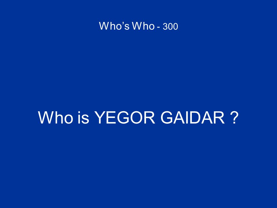 Who's Who - 300 Who is YEGOR GAIDAR ?
