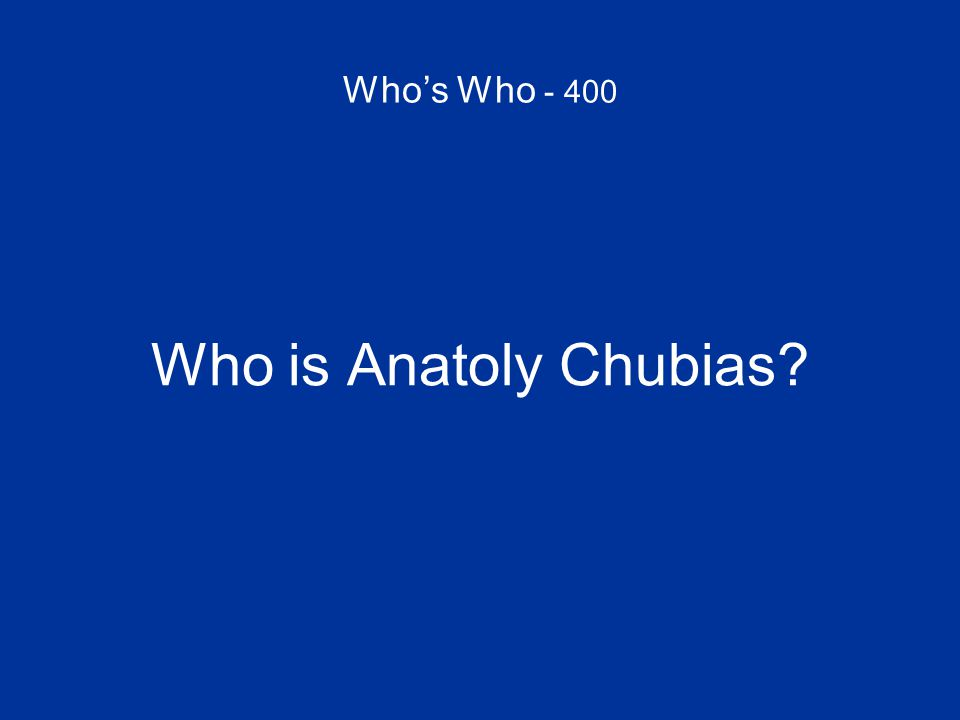 Who's Who - 400 Who is Anatoly Chubias?