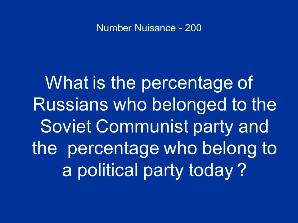 Number Nuisance - 200 What is the percentage of Russians who belonged to the Soviet Communist party and the percentage who belong to a political party