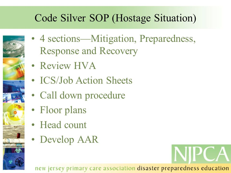 Code Silver SOP (Hostage Situation) 4 sections—Mitigation, Preparedness, Response and Recovery Review HVA ICS/Job Action Sheets Call down procedure Fl