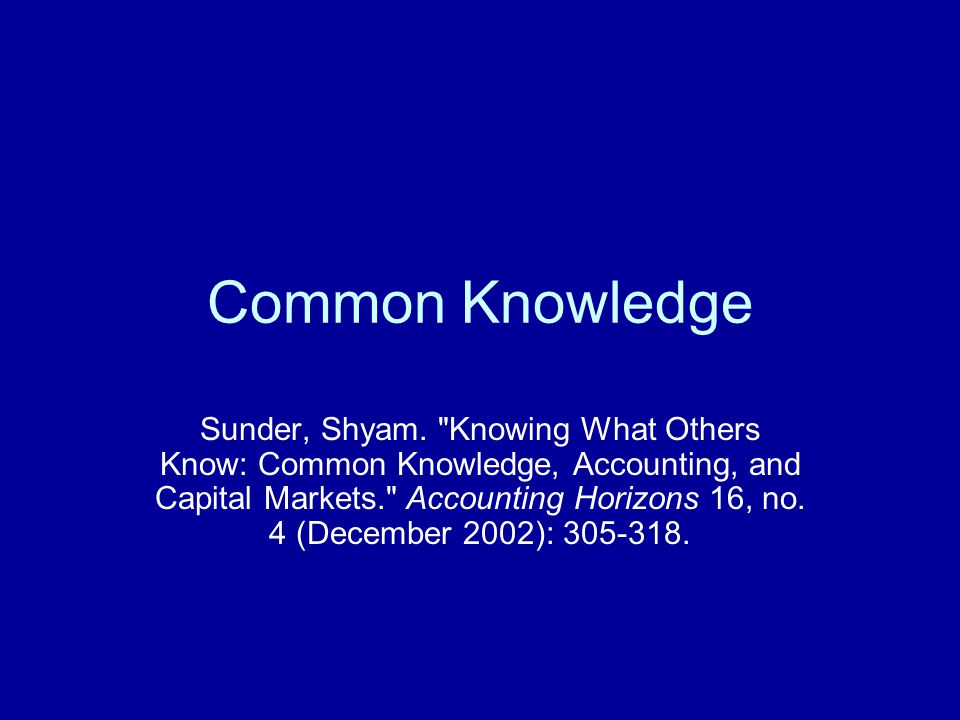Common Knowledge Sunder, Shyam.