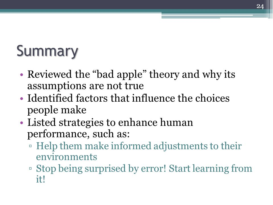 """Summary Reviewed the """"bad apple"""" theory and why its assumptions are not true Identified factors that influence the choices people make Listed strategi"""