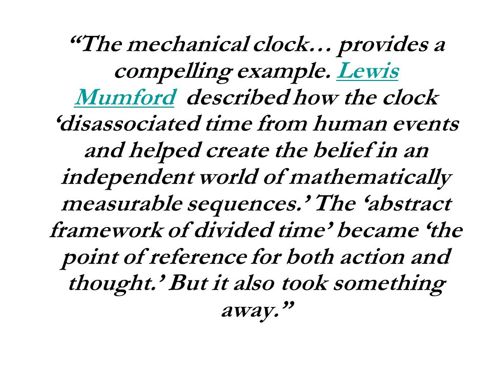 The mechanical clock… provides a compelling example.