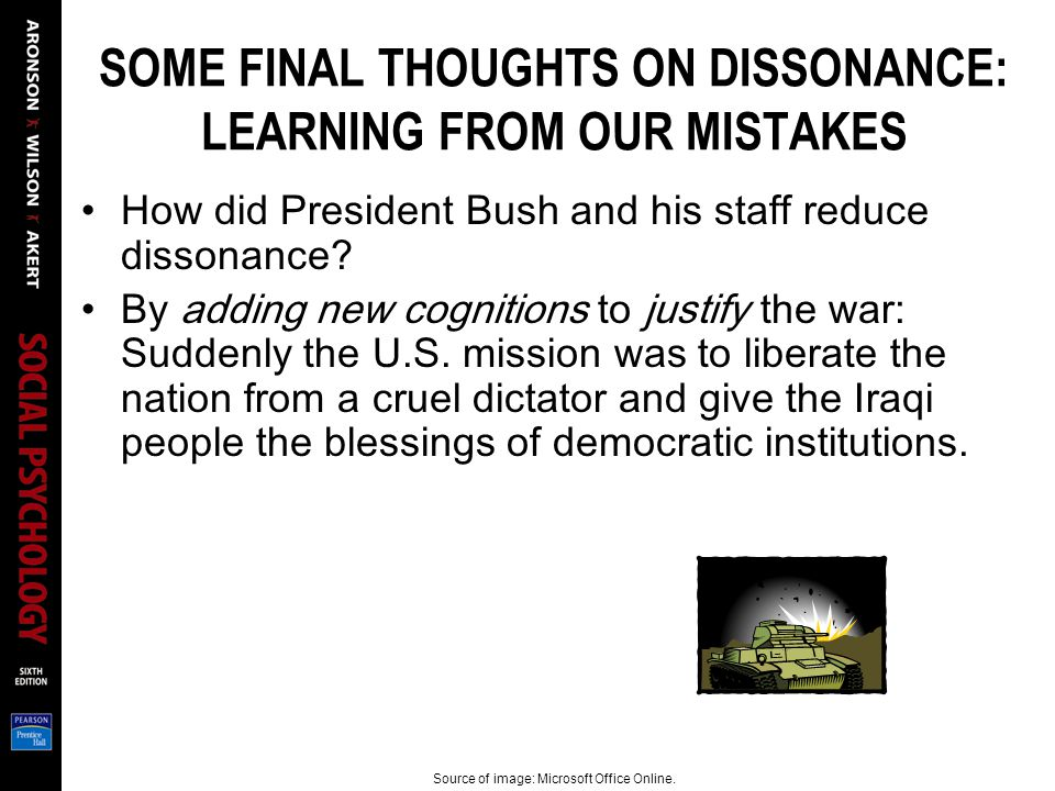 SOME FINAL THOUGHTS ON DISSONANCE: LEARNING FROM OUR MISTAKES How did President Bush and his staff reduce dissonance.