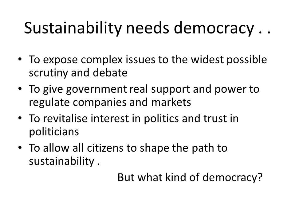 Sustainability needs democracy..