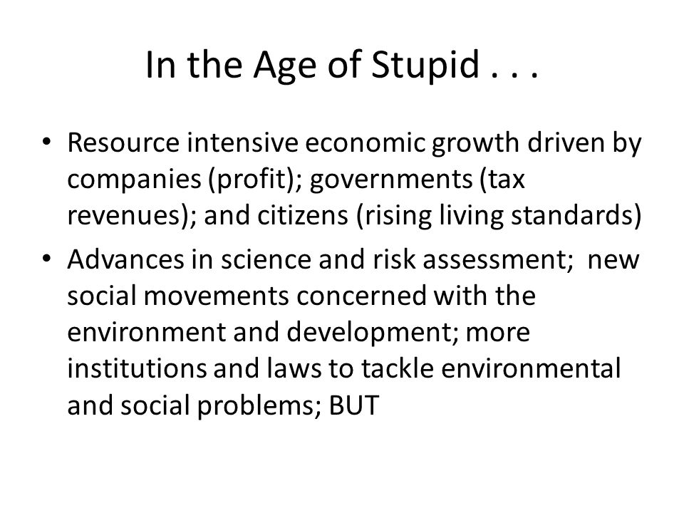 In the Age of Stupid...