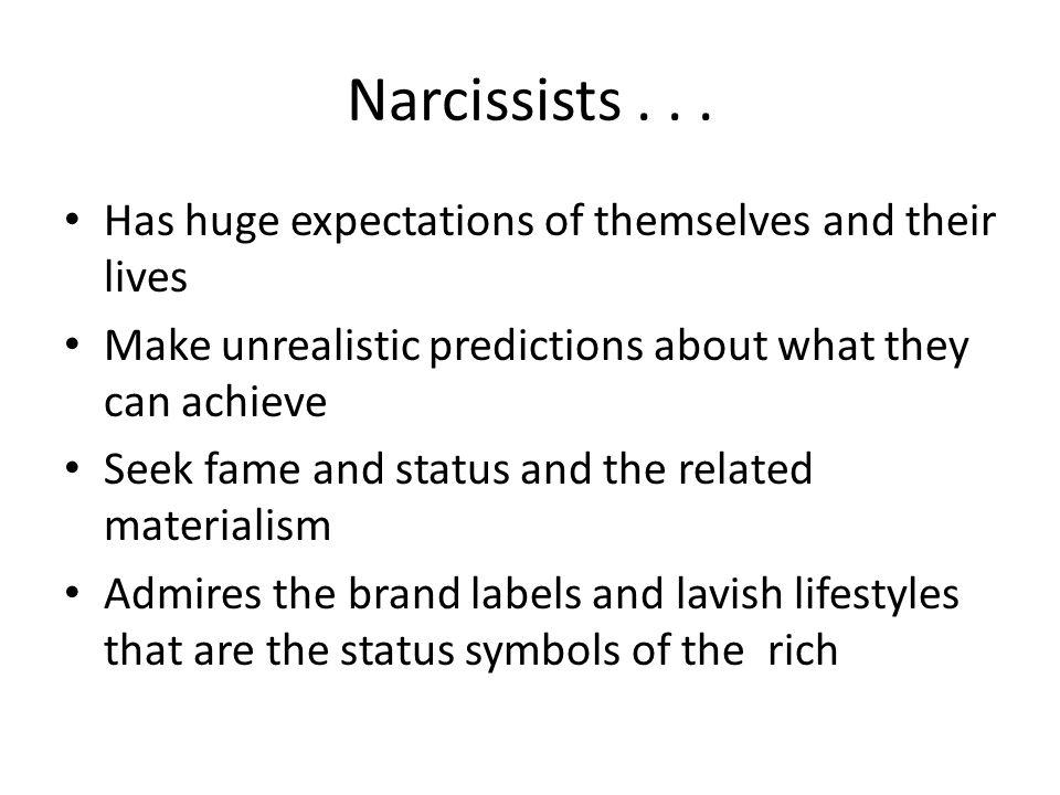 Narcissists...