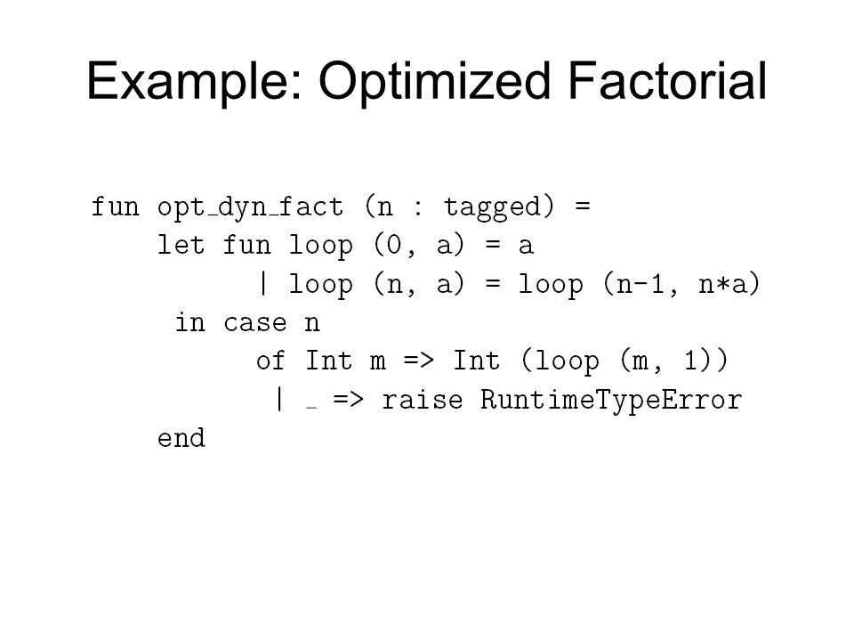 Example: Optimized Factorial