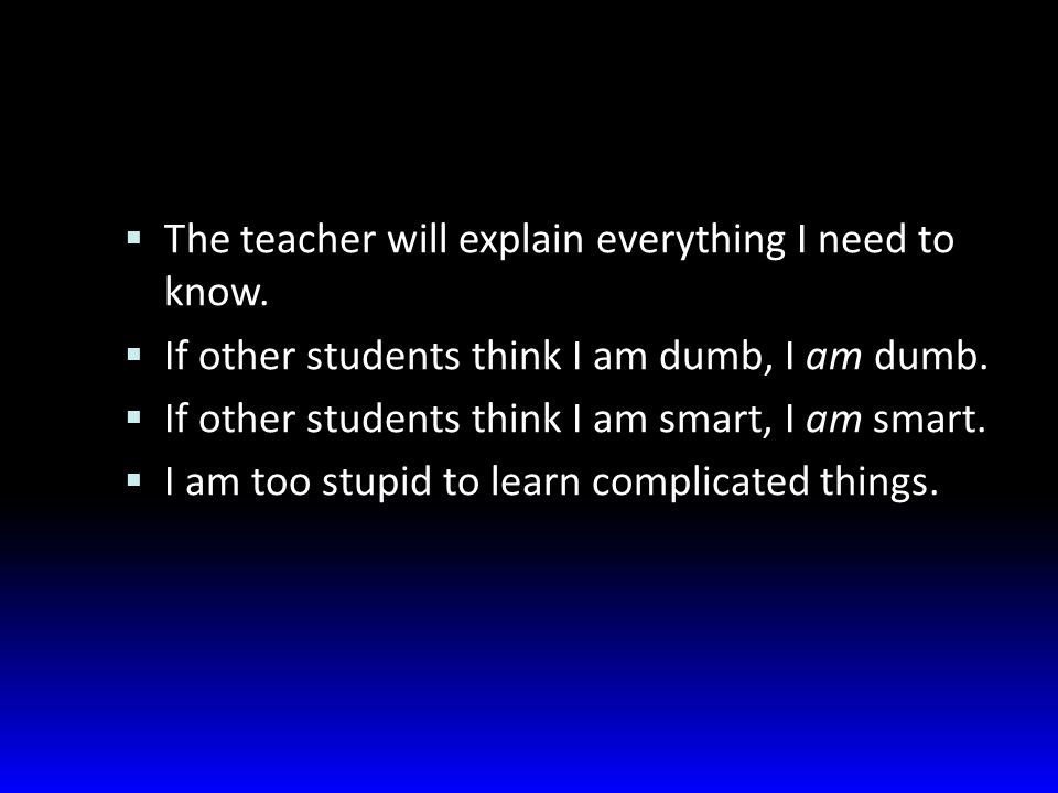  The teacher will explain everything I need to know.