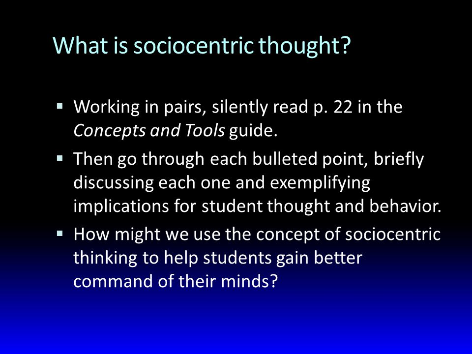 What is sociocentric thought.  Working in pairs, silently read p.