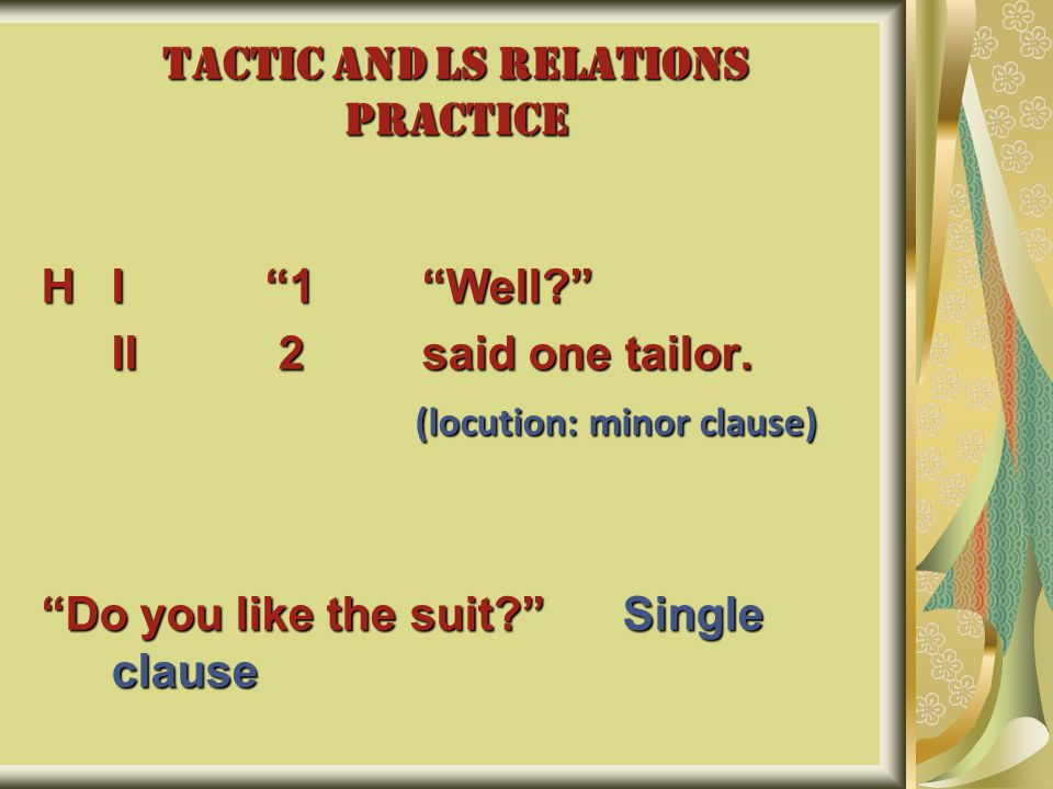 TACTIC AND LS RELATIONS PRACTICE HI 1 Well? II 2 said one tailor.