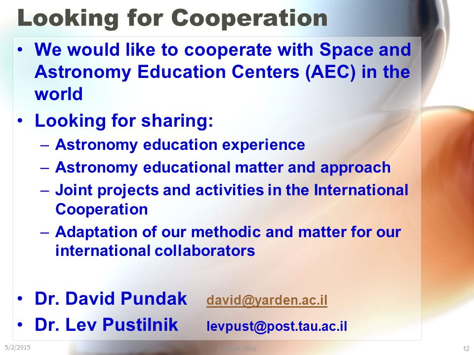 5/2/2015 COSPAR-200612 Looking for Cooperation We would like to cooperate with Space and Astronomy Education Centers (AEC) in the world Looking for sh