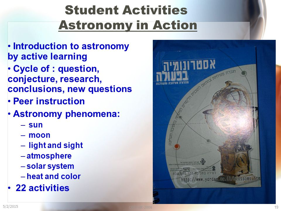 5/2/2015 COSPAR-200619 Student Activities Astronomy in Action Introduction to astronomy by active learning Cycle of : question, conjecture, research,