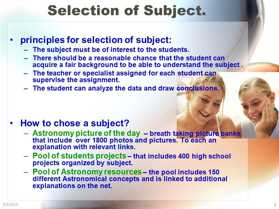 5/2/2015 COSPAR-20068 Selection of Subject. principles for selection of subject: –The subject must be of interest to the students. –There should be a