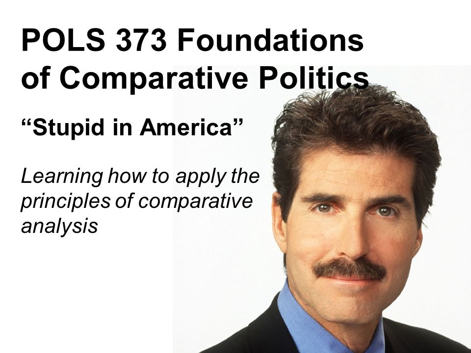 Stupid in America Applying the Principles of Comparative Analysis Questions What is Stossel's main argument in Stupid in America .
