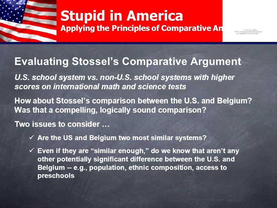 Stupid in America Applying the Principles of Comparative Analysis Evaluating Stossel's Comparative Argument How about Stossel's comparison between the U.S.
