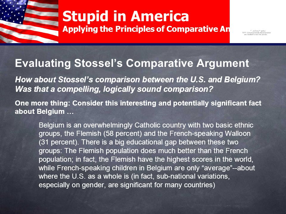 Evaluating Stossel's Comparative Argument To better test Stossel's argument, let's consider some other comparisons we might make.