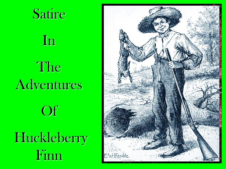 SatireIn The Adventures Of Huckleberry Finn Huckleberry Finn