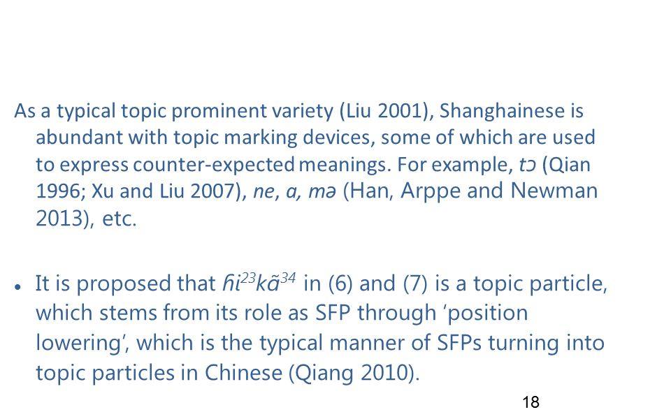 As a typical topic prominent variety (Liu 2001), Shanghainese is abundant with topic marking devices, some of which are used to express counter-expected meanings.